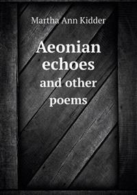 Aeonian Echoes and Other Poems