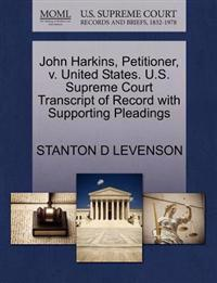 John Harkins, Petitioner, V. United States. U.S. Supreme Court Transcript of Record with Supporting Pleadings