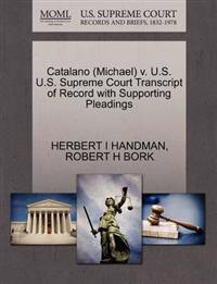 Catalano (Michael) V. U.S. U.S. Supreme Court Transcript of Record with Supporting Pleadings