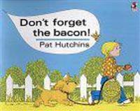 Dont forget the bacon