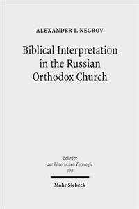 Biblical Interpretation in the Russian Orthodox Church: A Historical and Hermeneutical Perspective