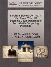 Barbizon Electric Co., Inc. V. City of New York U.S. Supreme Court Transcript of Record with Supporting Pleadings