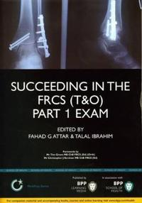 Succeeding in the Frcs T&o Exam