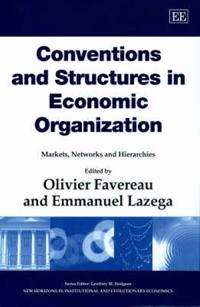 Conventions and Structures in Economic Organization
