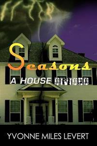 Seasons: A House Divided