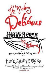 The Murdery Delicious Hamwich Gumm Mystery
