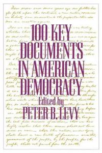 100 Key Documents in American Democracy