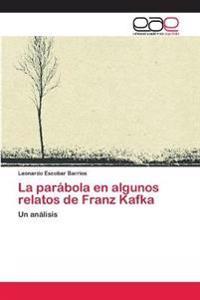 La Parabola En Algunos Relatos de Franz Kafka