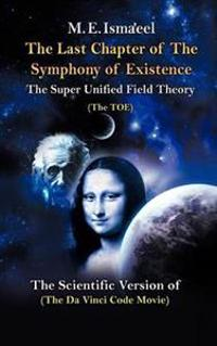 The Last Chapter of the Symphony of Existence