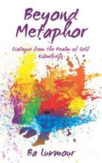 Beyond Metaphor: Dialogue from the Realm of Self Knowledge