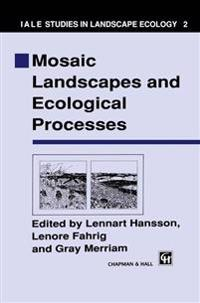 Mosaic Landscapes and Ecological Processes