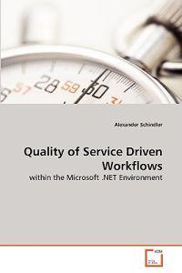 Quality of Service Driven Workflows