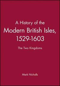 A History of the Modern British Isles, 1529-1
