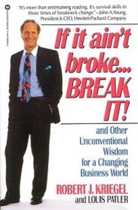 If It Ain't Broke, Break It