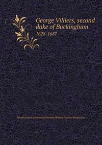 George Villiers, Second Duke of Buckingham 1628-1687