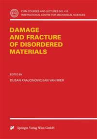 Damage and Fracture of Disordered Materials