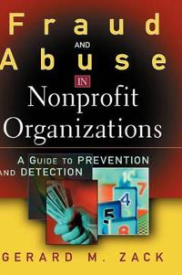 Fraud and Abuse in Nonprofit Organizations: A Guide to Prevention and Detec