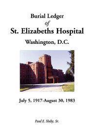 Burial Ledger of St. Elizabeths Hospital, Washington, D. C., July 5, 1917 - August 30, 1983