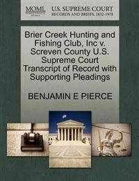 Brier Creek Hunting and Fishing Club, Inc V. Screven County U.S. Supreme Court Transcript of Record with Supporting Pleadings