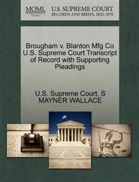 Brougham V. Blanton Mfg Co U.S. Supreme Court Transcript of Record with Supporting Pleadings