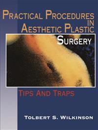 Practical Procedures in Aesthetic Plastic Surgery