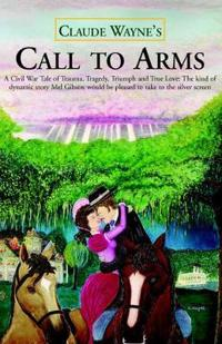Call to Arms: a Romantic Civil War Story