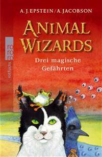 Animal Wizards. Drei magische Gefährten