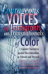 Courageous Voices of Immigrants and Transnationals of Color