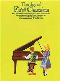 The Joy of First Classics - Book 1: Piano Solo