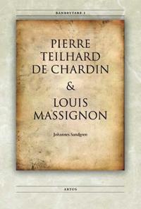 Banbrytare I Pierre Teilhard de Chardin & Louis Massignon