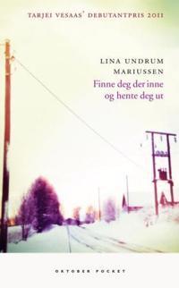 Finne deg der inne og hente deg ut - Lina Undrum Mariussen pdf epub