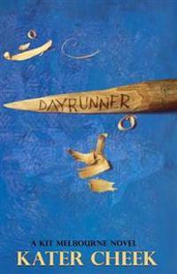 Dayrunner: A Kit Melbourne Novel