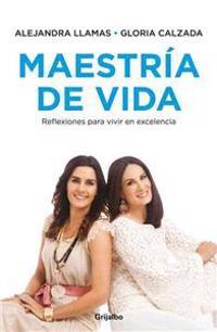 Maestria de Vida: Reflexiones Para Vivir en Excelencia = Mastery of Life