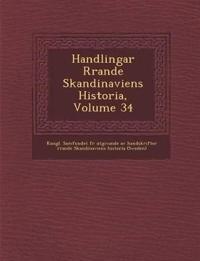 Handlingar R Rande Skandinaviens Historia, Volume 34 - Kungl Samfundet F. R. Utgivande Av Hand pdf epub