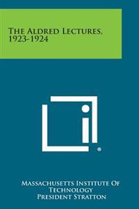 The Aldred Lectures, 1923-1924