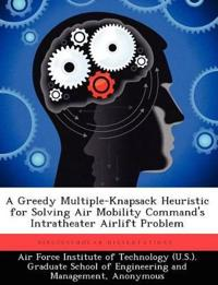 A Greedy Multiple-Knapsack Heuristic for Solving Air Mobility Command's Intratheater Airlift Problem