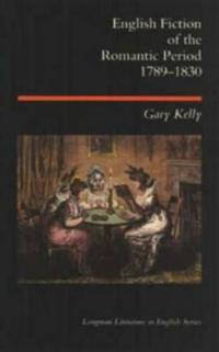 English Fiction of the Romantic Period, 1789-1830