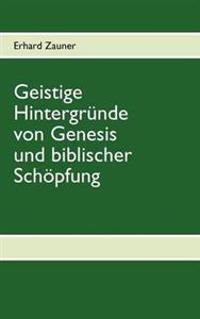Geistige Hintergr Nde Von Genesis Und Biblischer Sch Pfung