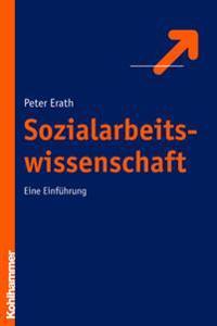 Sozialarbeitswissenschaft: Eine Einfuhrung