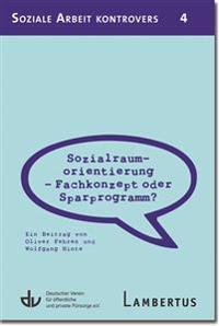 Sozialraumorientierung - Fachkonzept oder Sparprogramm?