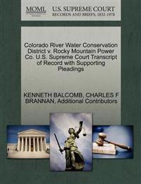 Colorado River Water Conservation District V. Rocky Mountain Power Co. U.S. Supreme Court Transcript of Record with Supporting Pleadings