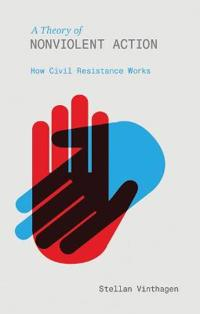A Theory of Nonviolent Action: How Civil Resistance Works