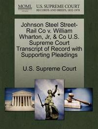 Johnson Steel Street-Rail Co V. William Wharton, Jr, & Co U.S. Supreme Court Transcript of Record with Supporting Pleadings