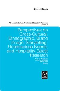Perspectives on Cross-Cultural, Ethnographic, Brand Image, Storytelling, Unconscious Needs, and Hospitality Guest Research