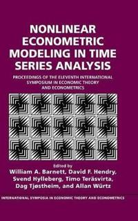 Nonlinear Econometric Modeling in Time Series Analysis