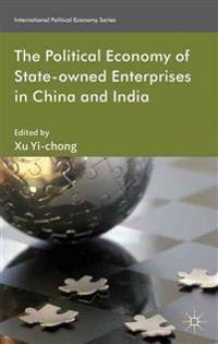 The Political Economy of State-Owned Enterprises in China and India