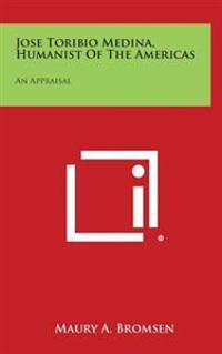 Jose Toribio Medina, Humanist of the Americas: An Appraisal