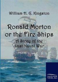 Ronald Morton or the Fire Ships