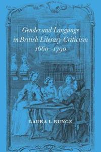 Gender And Language in British Literary Criticism, 1660û1790