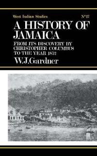 History of Jamaica from Its Discovery by Christopher